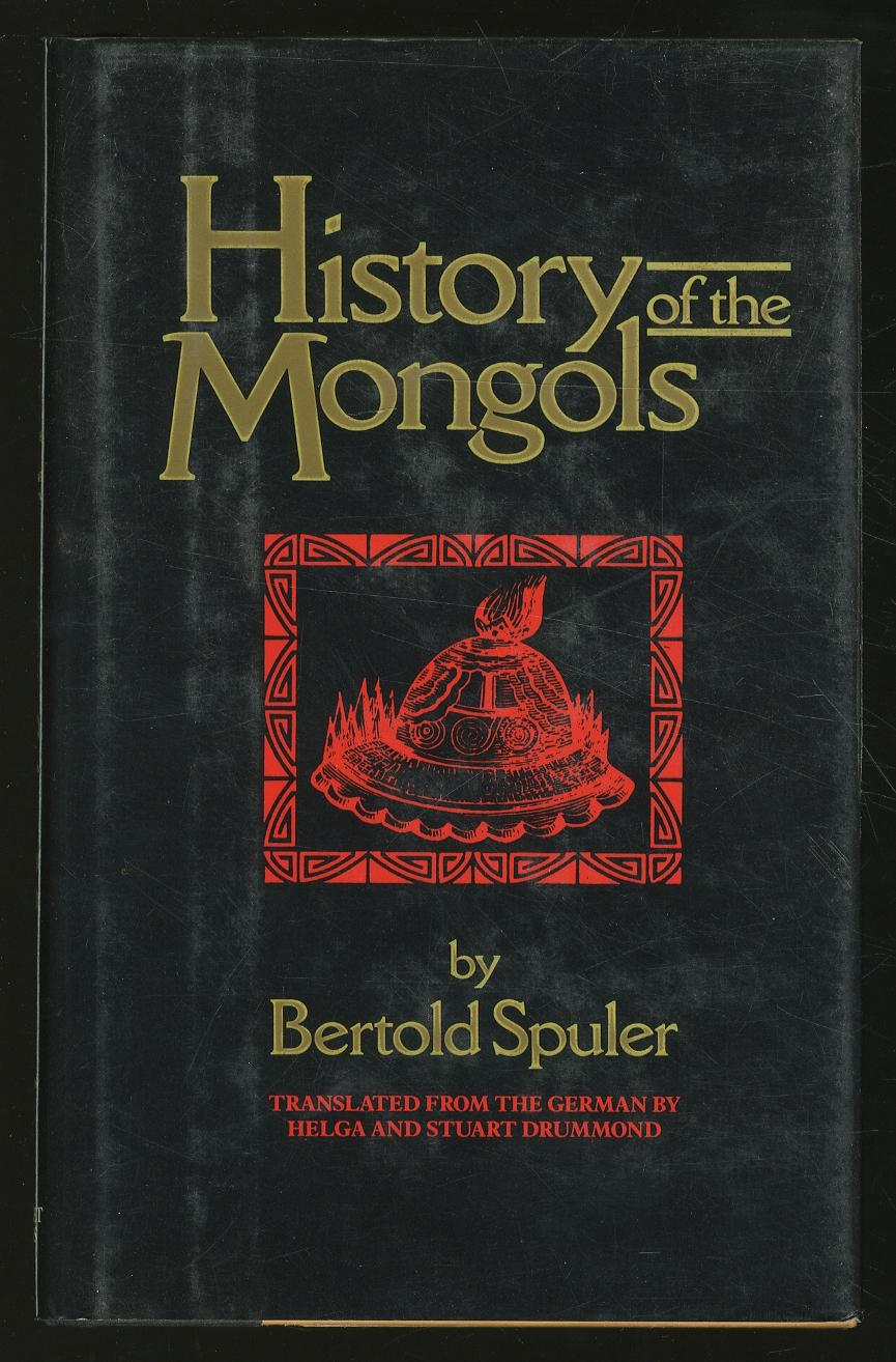 History of the Mongols: Based on Eastern: SPULER, Bertold