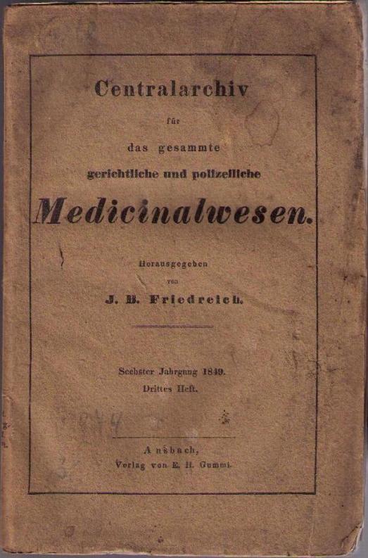 Centralarchiv für die gesammte gerichtliche und polizeiliche: Friedreich, J. B.,