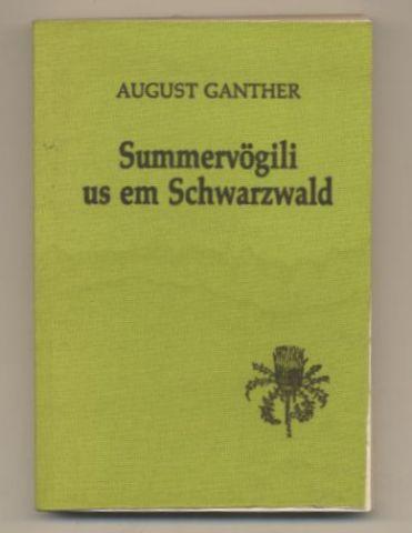 Summervögili us em Schwarzwald. Gedichte in niederalemannischer: Ganther, August: