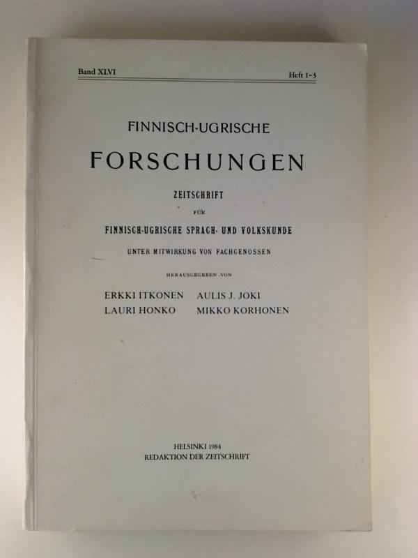 Finnisch-Ugrische Forschungen. - 46. Band / 1984,: Erikki Itkonen /