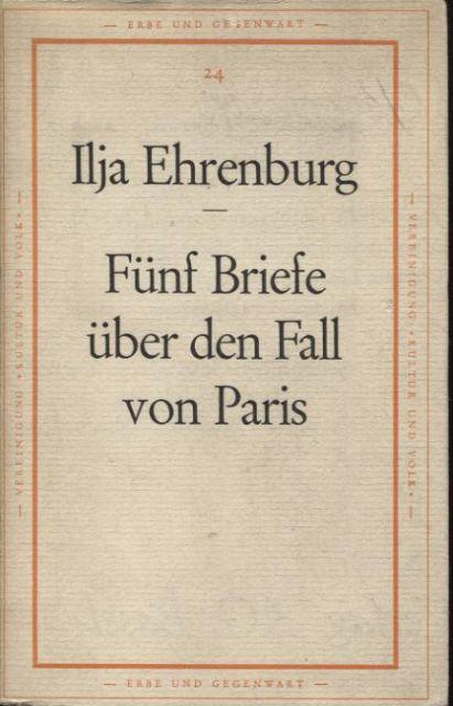 Fünf Briefe über den Fall von Paris: Ehrenburg, Ilja: