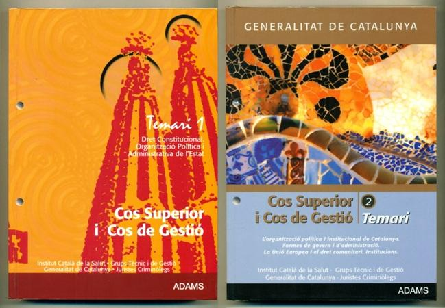 Cos Superior I Cos De Gestio 2 Vols Temari 1 Dret Constitucional Organitzacio Politica Administracio De L Estat Temari 2 L Organitzacio Politica De Catalunya Formes De Govern I Administracio Rustica 2006 Ducable Libros