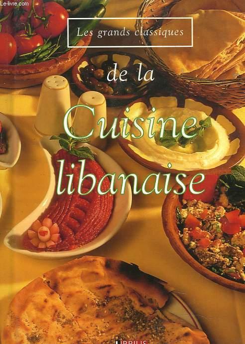 Les Grands Classiques De La Cuisine Libanaise By Collectif Bon Couverture Rigide 2003 Le Livre