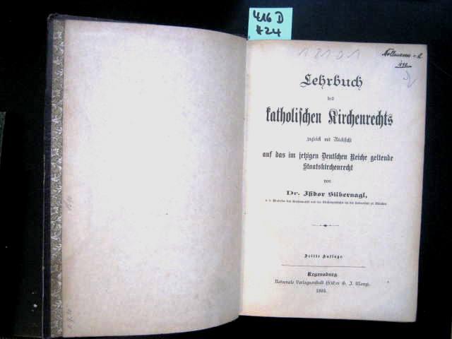 Lehrbuch des katolischen Kirchenrechts zugleich mit Rücksicht: Theologie. - Silbernagl,