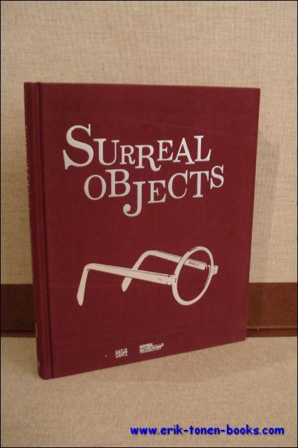 SURREAL OBJECTS, Sculpture and Objects from Dali to Man Ray - Ingrid Pfeiffer; Max Hollein
