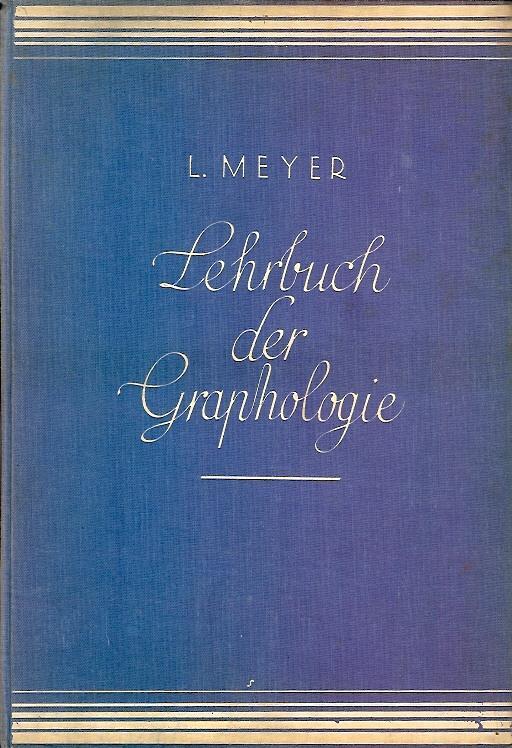 Lehrbuch der Graphologie.: Meyer, L.