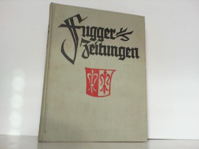 Fugger-Zeitungen. Ungedruckte Briefe an das Haus Fugger: Klarwill, Victor (Hrsg.):