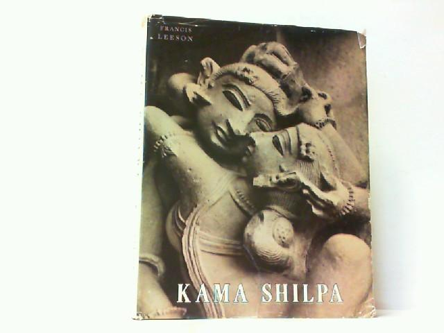 Kama Shilpa. A Study of Indian Sculptures: Leeson, Francis: