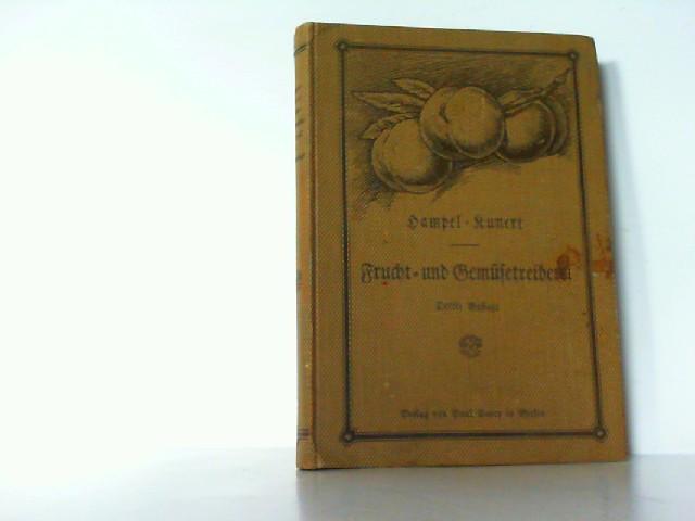 Hampel's Handbuch der Frucht- und Gemüsetreiberei. Vollständige: Kunert, F.: