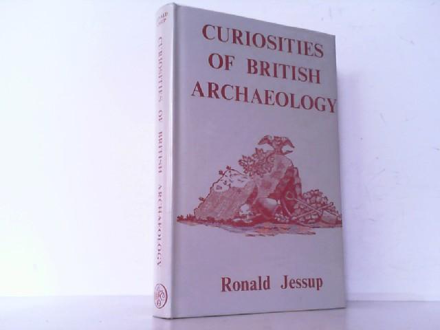 Curiosities of British Archaeology. -Auf Englisch-.: Jessup, Ronald:
