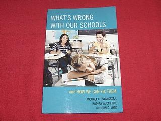 What's Wrong with Our Schools and How We Can Fix Them - Zwaagstra, Michael C.; Clifton, Rodney A.; Long, John C.