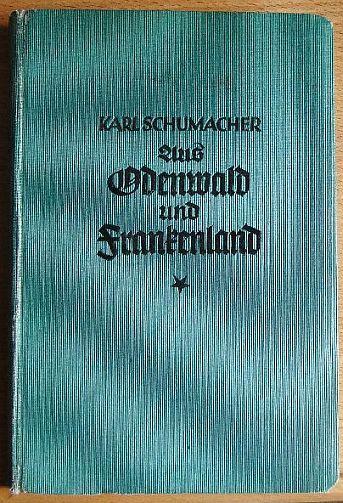 Aus Odenwald und Frankenland : Studienfahrten u.: Schumacher, Karl: