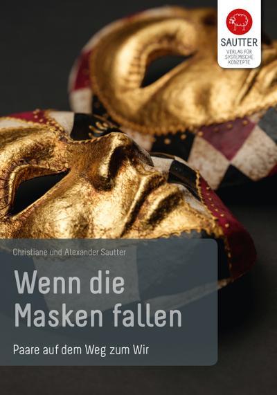 Wenn die Masken fallen : Paare auf: Christiane Sautter