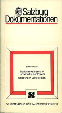 Nationalsozialistische Herrschaft in der Provinz. Salzburg im: Hanisch, Ernst: