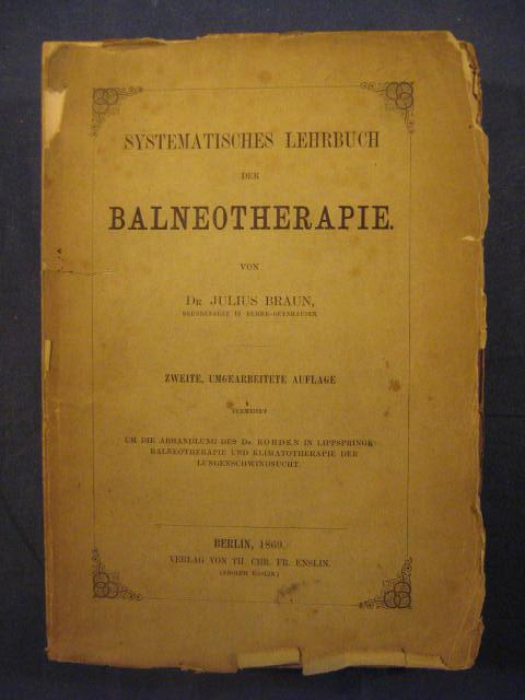 Systematisches Lehrbuch der Balneotherapie.: Braun, Julius