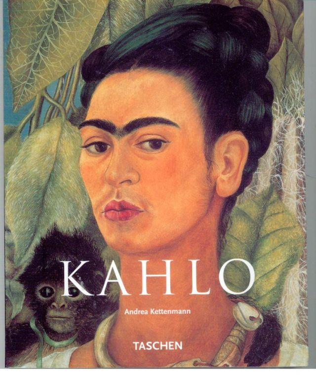 FRIDA KAHLO 1907 - 1954 Dor e Paixão - KETTENMANN, Andrea