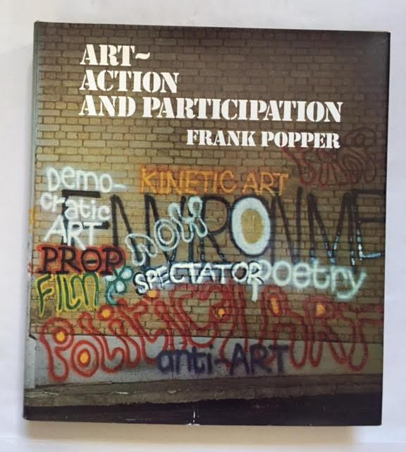 Art, Action and Participation: Popper, Frank.