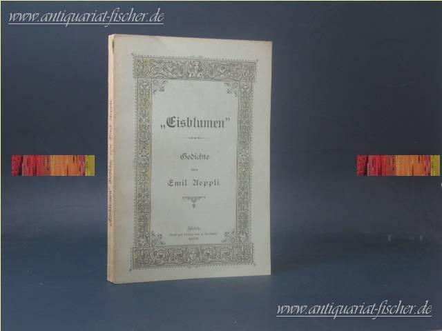 """Eisblumen"""": Gedichte eisblumen: Aeppli, Emil:"""