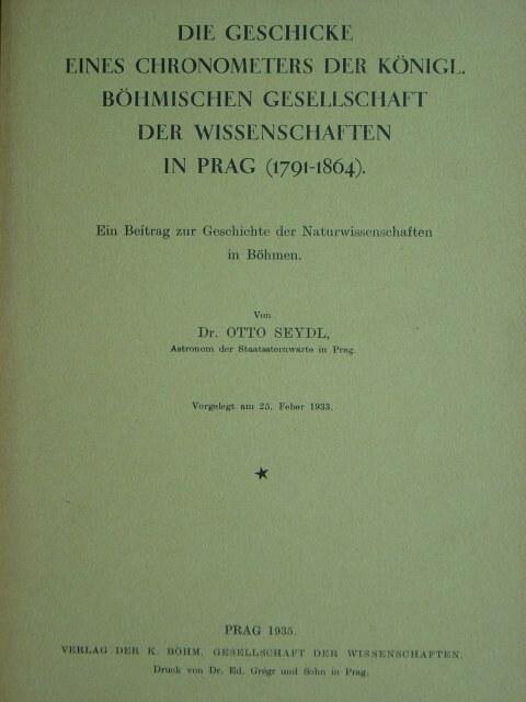 Die Geschicke eines Chronometers der Königl. Böhmischen: Seydl, Otto.