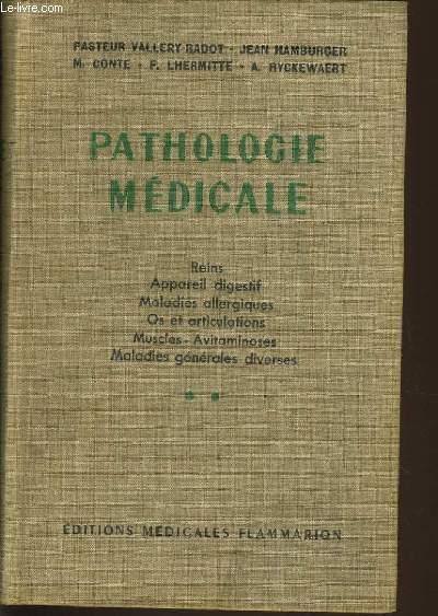 PATHOLOGIE MEDICALE. Tome 2 - Louis Pasteur Vallery-Radot