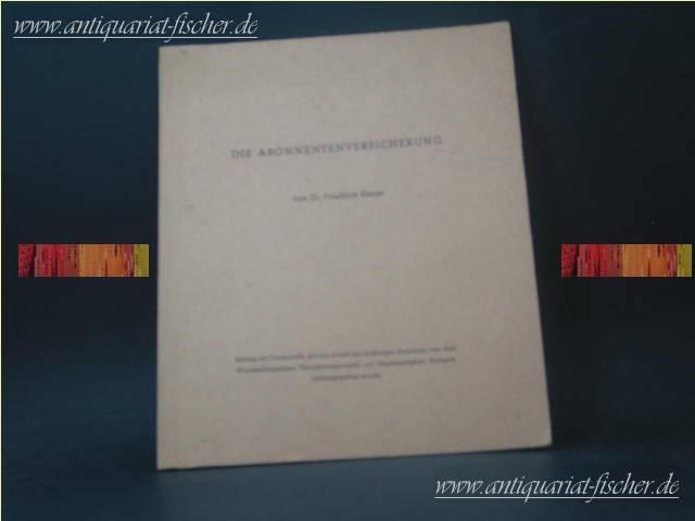 Die Abonnentenversicherung : Beitr. zur Denkschr., die: Elsner, Friedrich:
