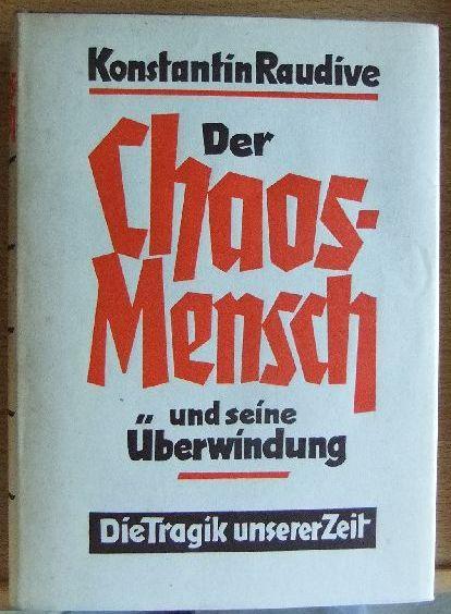 Der Chaosmensch und seine Überwindung : Betrachtungen: Raudive, Konstantin:
