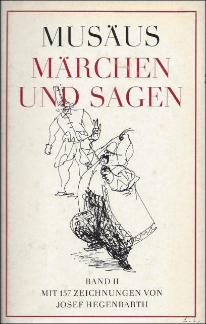 Marchen und Sagen. Mit Zeichnungen von Josef: Musaus, Johann Karl