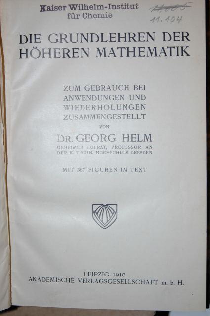 Die Grundlehren der höheren Mathematik: Zum Gebrauch: Helm, Georg: