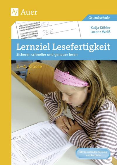 Lernziel Lesefertigkeit : Sicherer, schneller und genauer lesen. 2-4. Klasse - Katja Köhler