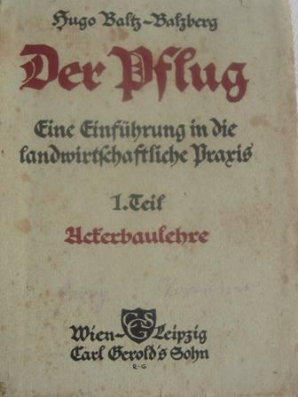 Der Pflug Ackerbaulehre: Baltz-Balzberg, Hugo: