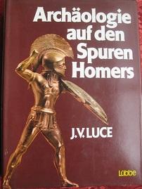 Archäologie auf den Spuren Homers EA: Luce, J. V.: