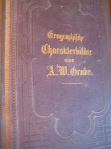 Charakterbilder deutschen Landes und Lebens Geographische Charakterbilder: Grube, A. W.: