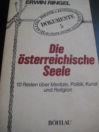 Die Österreichische Seele 10 Reden über Medizin,: Ringel, Erwin: