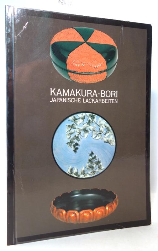 Kamakura-Bori, japanische Lackarbeiten. Sonderausstellung d. Abteilung Ostasien: Thiele, Peter