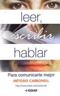 Leer, escribir, hablar: para comunicarte mejor. Método Carbonell - Roberto G. Carbonell