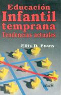 Educación Infantil Temprana Tendencias Actuales By Ellis D Evans New Espacio Logopédico