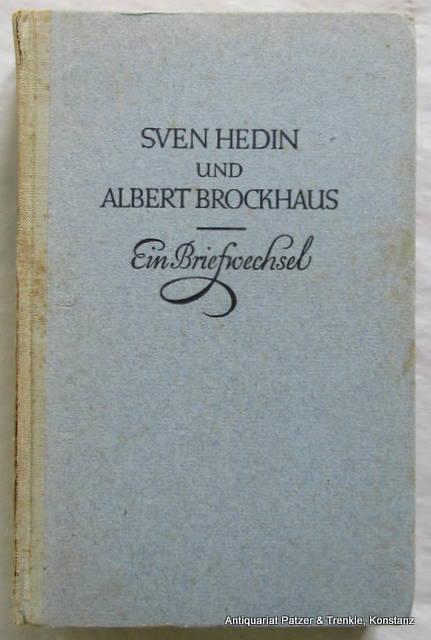 Eine Freundschaft in Briefen zwischen Autor und: Hedin. -- Sven