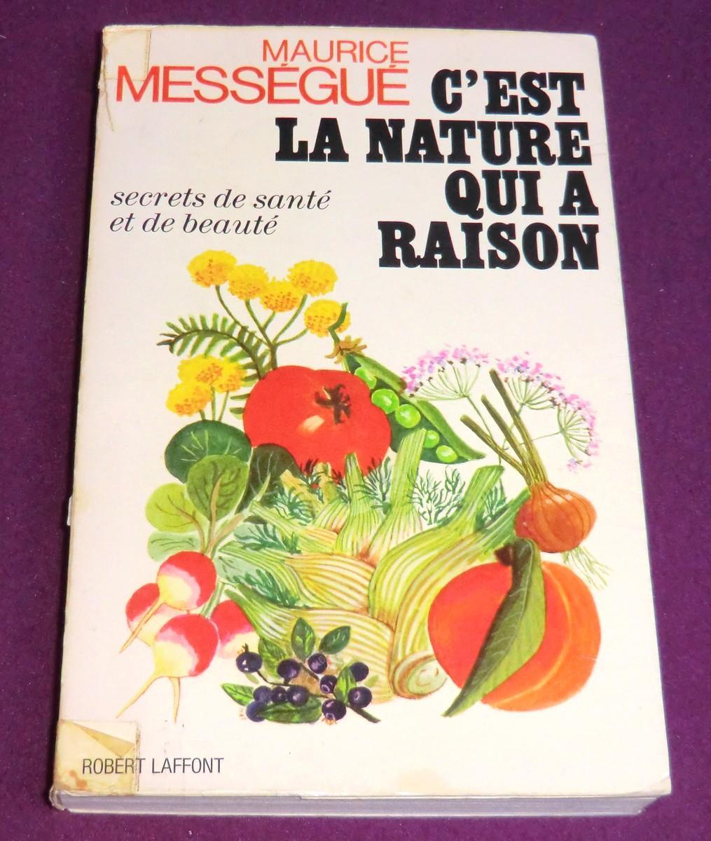 C Est La Nature Qui A Raison Par Messegue Maurice 1972 Le Bouquiniste
