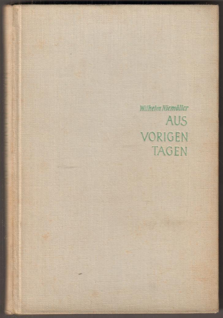 Aus vorigen Tagen.: Niemöller, Wilhelm: