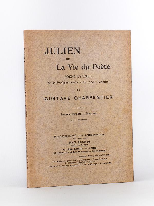 Julien ou La Vie du Poète. Poème: CHARPENTIER, Gustave