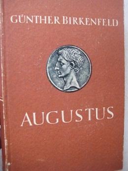 Leben und Taten des Caesar Augustus: Birkenfeld, Günther: