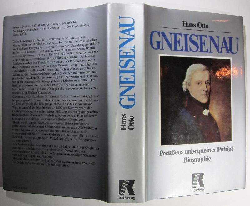 Gneisenau. Preußens unbequemer Patriot. Biographie. - Gneisenau.- Otto, Hans