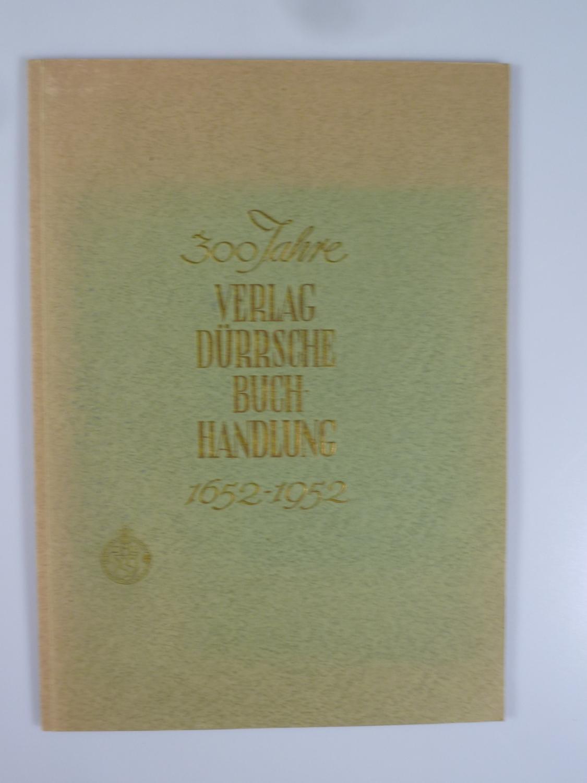 300 Jahre Verlag Dürrsche Buchhandlung.: DÜRR, Johannes-Friedrich.