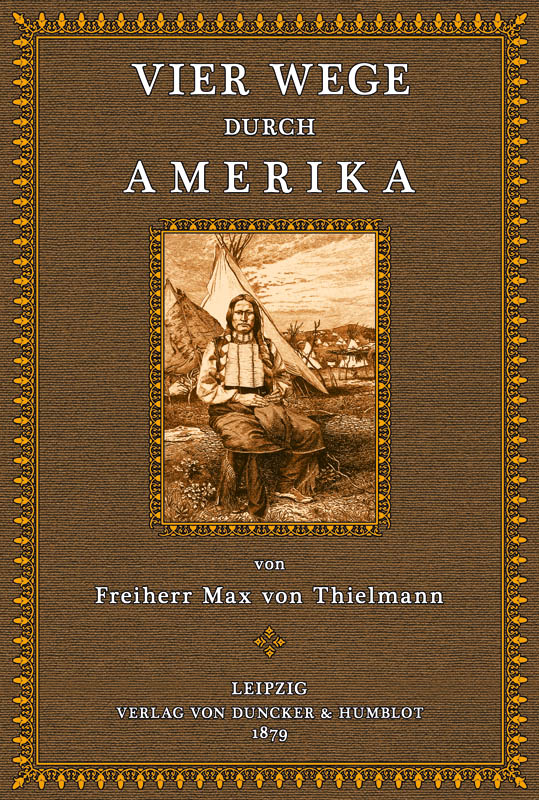 Vier Wege durch Amerika: Thielmann, Max Franz