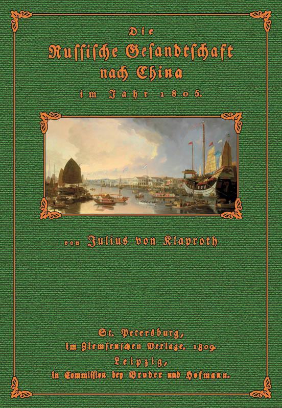 Die russische Gesandtschaft nach China: Klaproth, Heinrich Julius,