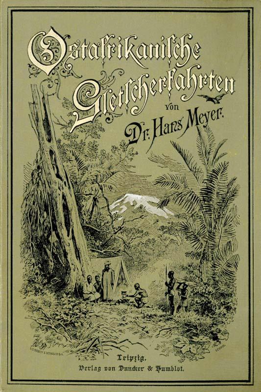 Ostafrikanische Gletscherfahrten: Meyer, Hans Heinrich