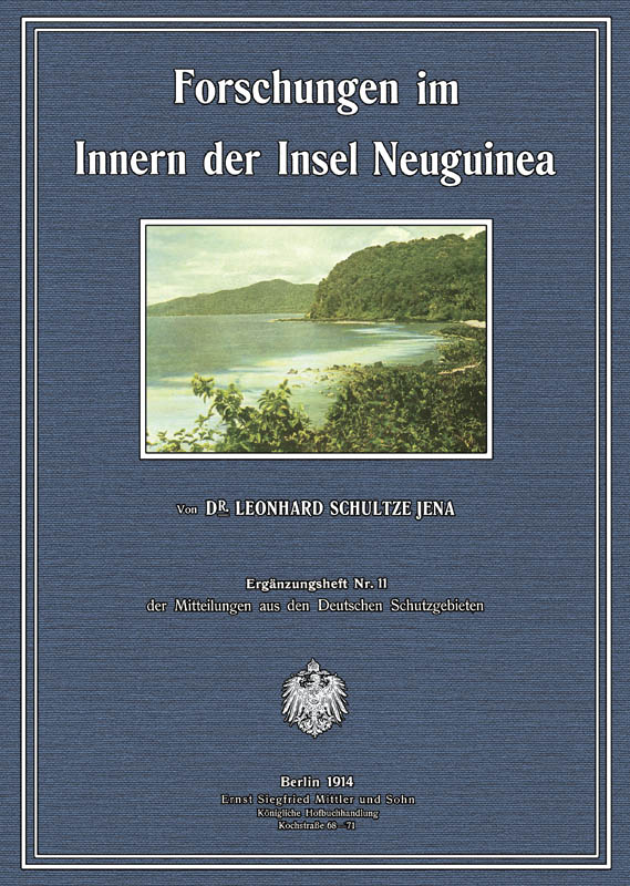 Forschungen im Innern der Insel Neuguinea; ErgH: Schultze, Leonhard Sigmund