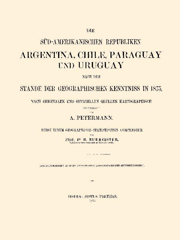 Die Süd-Amerikanischen Republiken Argentina, Chile, Paraguay und: Burmeister, Carl Hermann