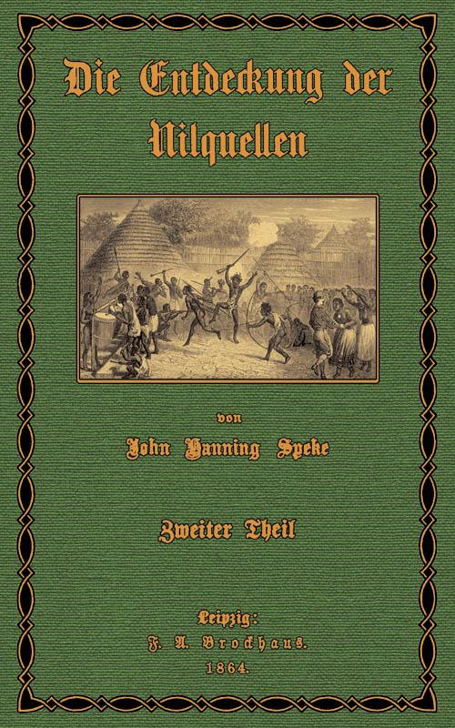 Die Entdeckung der Nilquellen; Band 2: Speke, John Hanning