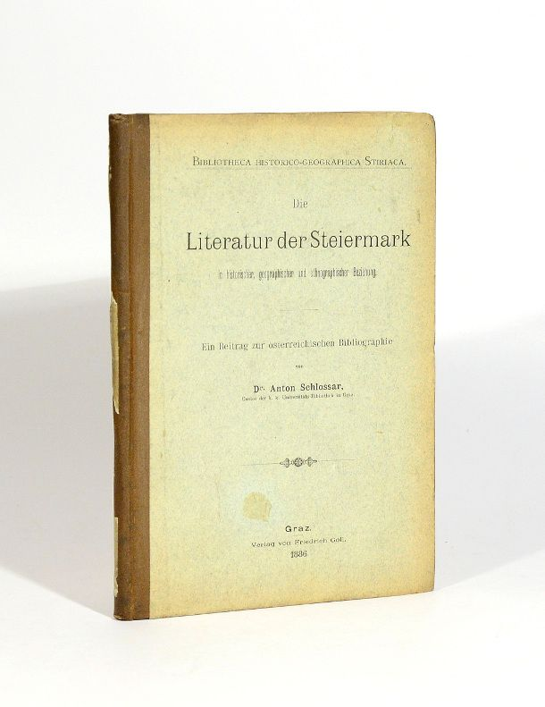 Die Literatur der Steiermark in historischer, geographischer: Schlossar, Anton.